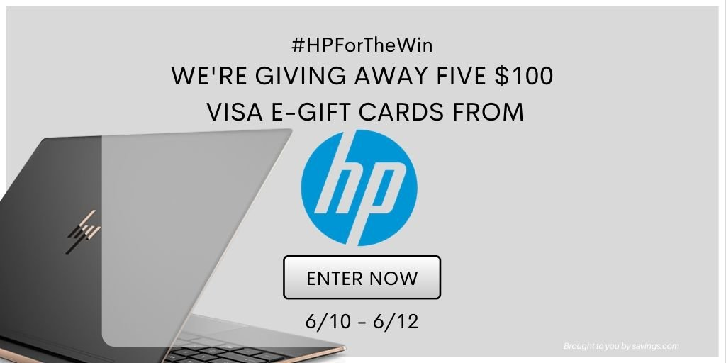 Win a $100 Visa e-gift card from HP.
