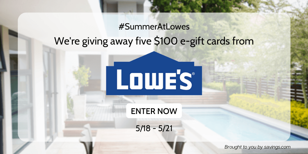 Win a $100 e-gift card from Lowe's.