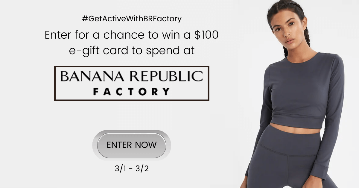 Win a $100 e-gift card to spend at Banana Republic Factory!